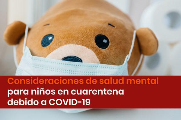 Consideraciones de salud mental para niños en cuarentena debido a COVID-19